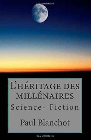 L'héritage des millénaires (French Edition)
