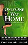 Only One Way Home: an inspirational novel of history, mystery & romance (Rewinding Time, Book 2)