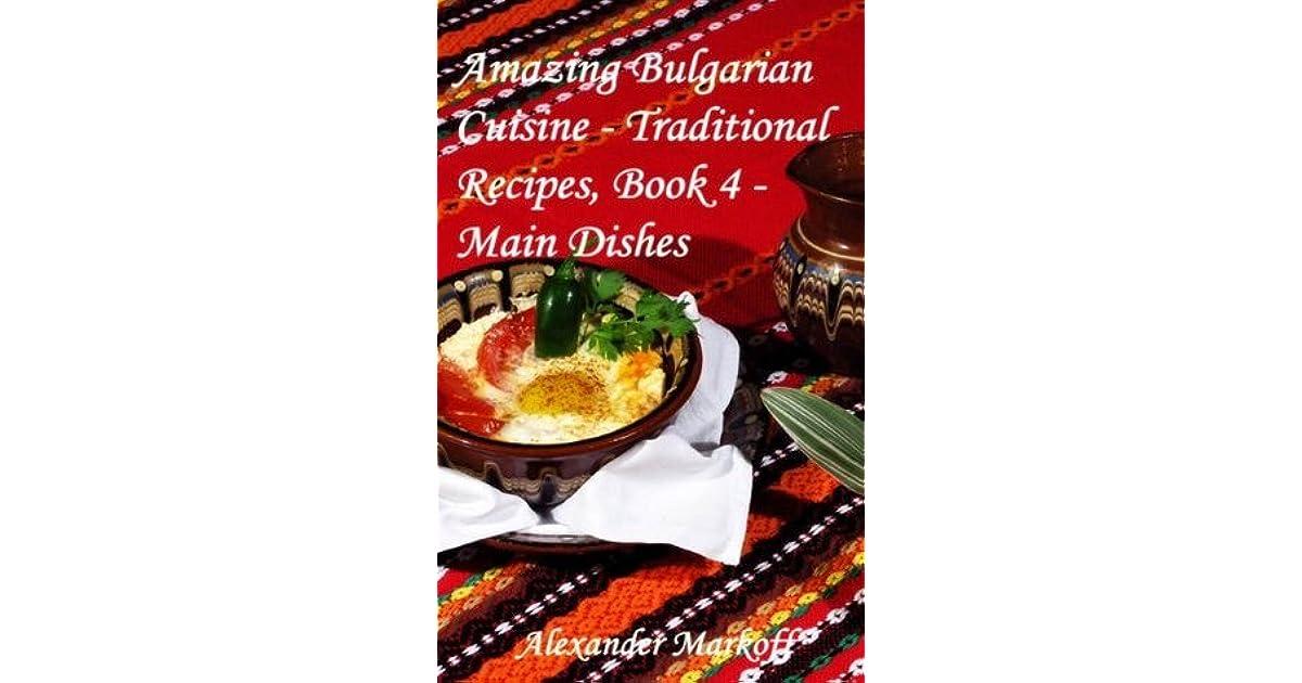 Amazing Bulgarian Cuisine Traditional Recipes Book 4 Main