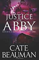 Justice For Abby (The Bodyguards Of L.A. County Series, #6)