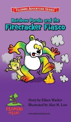 Rainbow Panda and the Firecracker Fiasco (Fujimini Adventure Series Book 6)