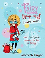Fairy School Drop-out: Undercover