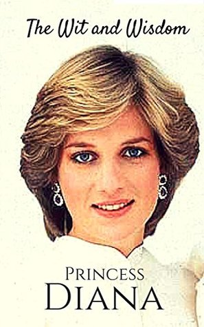 The Wit and Wisdom of Princess Diana: Princess Diana Quotes ...