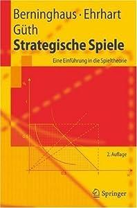 Strategische Spiele: Eine Einführung in die Spieltheorie
