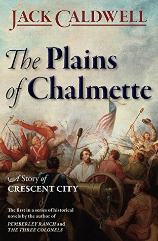 The Plains of Chalmette by Jack Caldwell