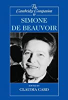The Cambridge Companion to Simone de Beauvoir (Cambridge Companions to Philosophy)