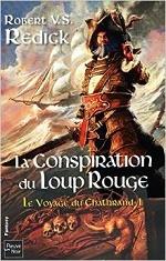 La Conspiration du loup rouge (The Chathrand Voyage, #1)