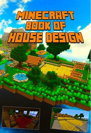 Ultimate Book of House Design for Minecraft: Gorgeous Book