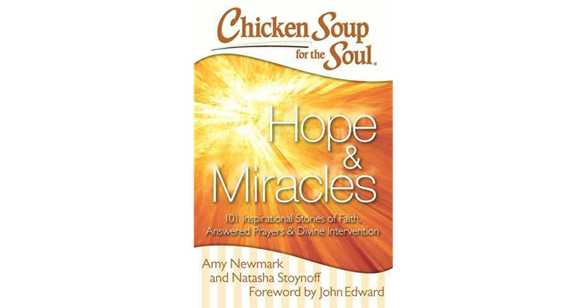 Chicken Soup Quotes: Chicken Soup For The Soul: Hope Miracles: 101