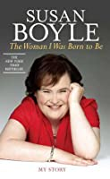 The Woman I Was Born to Be: My Story