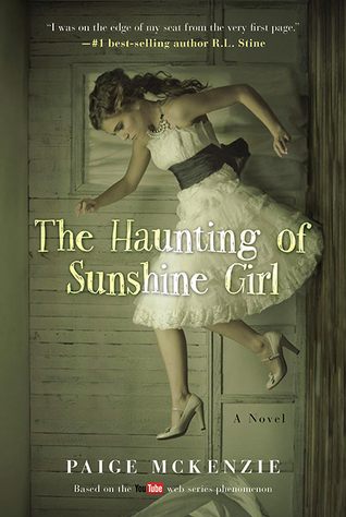 The Haunting of Sunshine Girl by Paige McKenzie