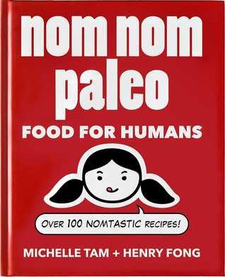 Nom Nom Paleo by Michelle Tam