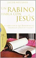 Un rabino habla con Jesus/ A Rabbi Talks With Jesus (Ensayos/ Essays)
