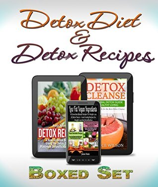 Detox Diet & Detox Recipes in 10 Day Detox: Detoxification of the Liver, Colon and Sugar With Smoothies