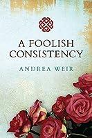 A Foolish Consistency