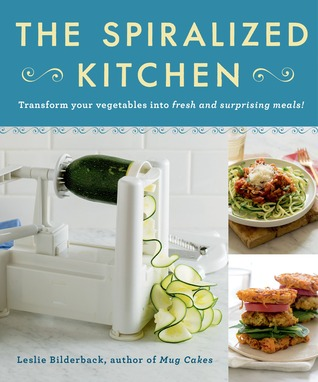 The Spiralized Kitchen: 50 Recipes for Getting the Most Out of Your Spiralizer