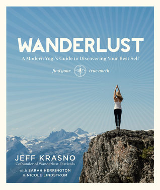 Wanderlust - A Modern Yogi's Guide to Discovering Your Best Self