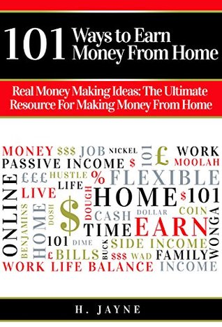101 Ways to Earn Money From Home: Real Money Making Ideas