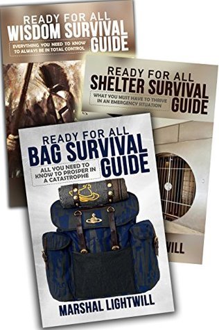 Survive All Crisis (Total Ready For any Catastrophic Events) BOX SET: Survivalist Bag, Shelter & Wisdom Prepper Ultimate Guide (Mental Toughness, survival ... preparedness, Survival prepper, survivali)
