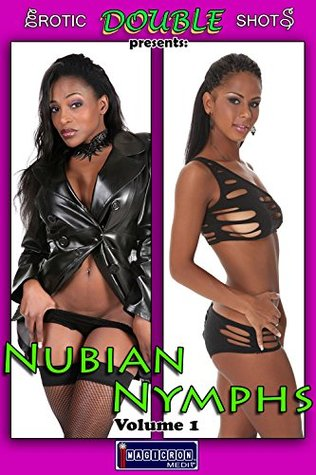 Nubian Nymphs Vol. 1: Adult Picture Book (Erotic Double Shots 6)