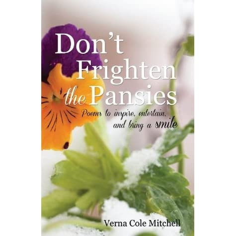 Dont Frighten the Pansies
