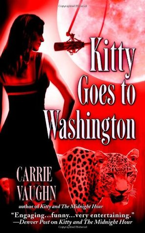 Kitty Goes to Washington (Kitty Norville, #2)