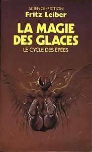 La Magie des glaces (Le Cycle des épées, #6)