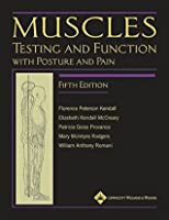 Muscles: Testing and Function, with Posture and Pain: Testing and Function with Posture and Pain (Kendall, Muscles)