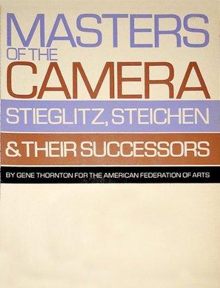 Masters of the Camera: Stieglitz, Steichen & Their Successors