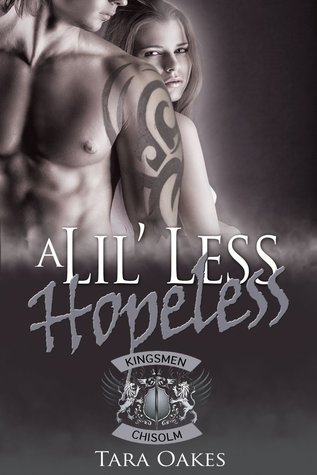 A Lil' Less Hopeless (The Kingsmen MC #3)