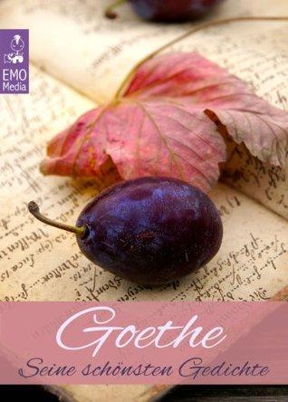 Goethe Seine Schönsten Gedichte Deutsche Klassiker Der