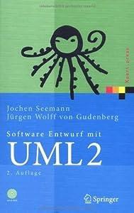 Software-Entwurf mit UML 2: Objektorientierte Modellierung mit Beispielen in Java