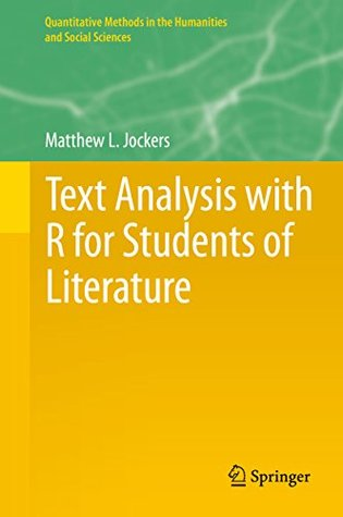 Text Analysis with R for Students of Literature (Quantitative Methods in the Humanities and Social Sciences)