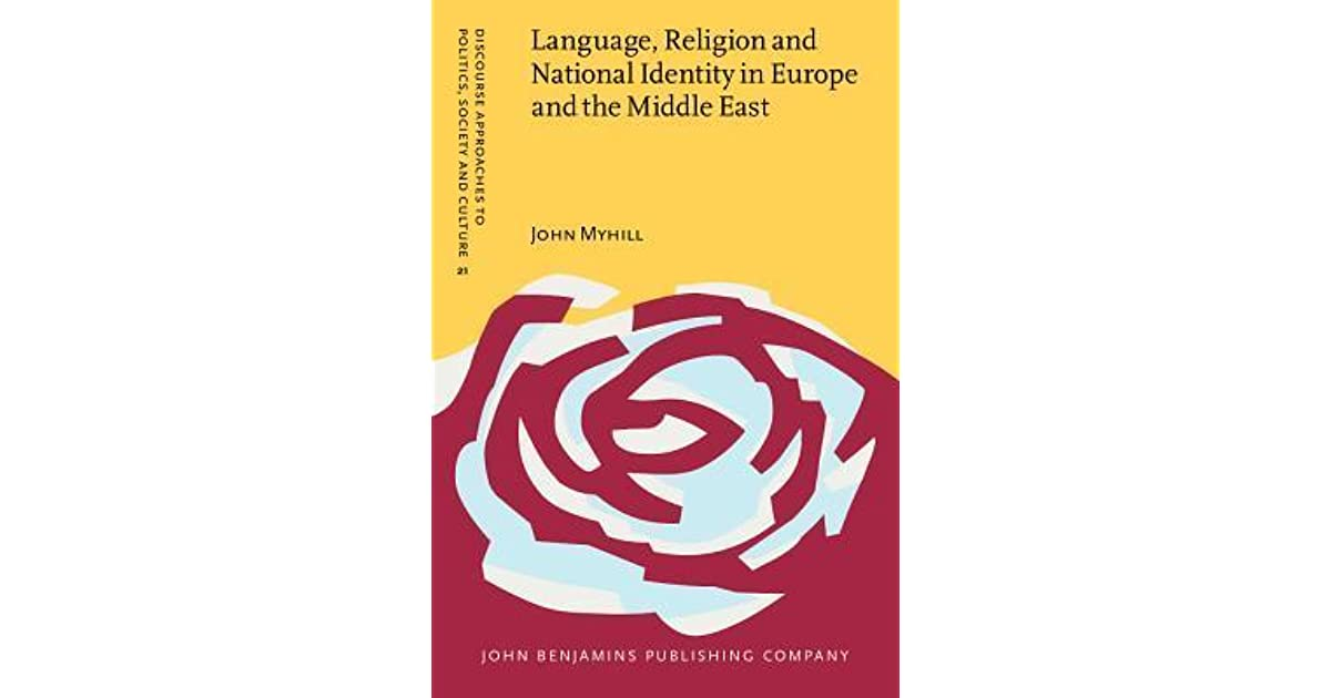 Language, Religion and National Identity in Europe and the Middle East: A Historical Study