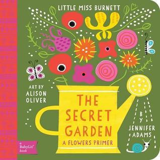 The Secret Garden: A BabyLit® Flowers Primer
