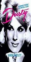 Dusty: An Intimate Portrait of a Musical Legend