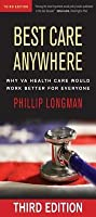 Best Care Anywhere: Why Va Health Care Would Work Better for Everyone