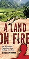 A Land on Fire: The Environmental Consequences of the Southeast Asian Boom: The Environmental Consequences of the Southeast Asian Boom