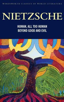 Human, All Too Human/Beyond Good and Evil by Friedrich Nietzsche