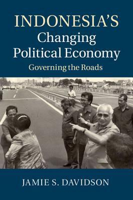 Indonesia's Changing Political Economy  Governing the Roads