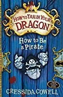 How to Be a Pirate (How to train your dragon, #2)