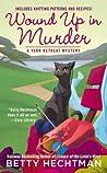 Wound Up in Murder (Yarn Retreat Mystery, #3)