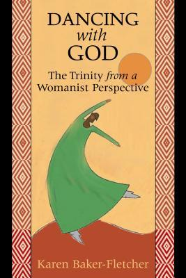 Dancing with God: The Trinity from a Womanist Perspective by