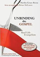 Unbinding the Gospel (Church Leaders' Study in the Real Life Evangelism Series)