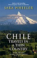 Travels in a Thin Country : A Journey Through Chile by Sara Wheeler (1995, Paperback)