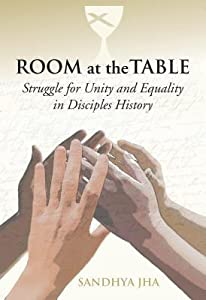Room at the Table: Struggle for Unity and Equality in Disciples History