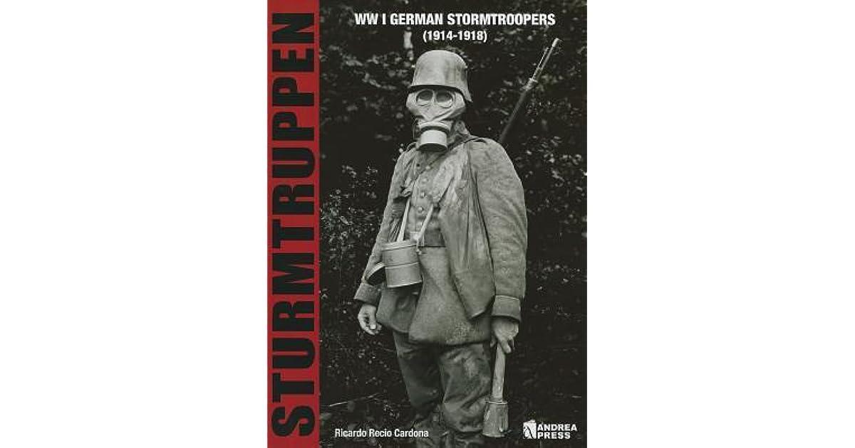 Sturmtruppen WWI German Stormtroopers By Ricardo Recio Cardona