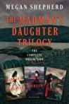 The Madman's Daughter Trilogy (The Madman's Daughter, #1-3)