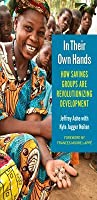 In Their Own Hands: How Savings Groups Are Revolutionizing Development