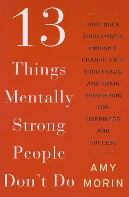 13 things mentally strong people do not do